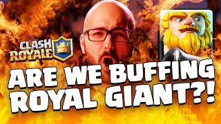 Clash Royale: IS ROYAL GIANT GETTING A BUFF?!