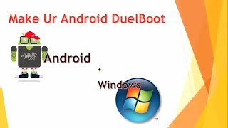 Dual Boot Android: Install Windows on Android