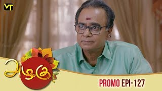 Azhagu Tamil Serial | அழகு | Epi 127 - Promo | Sun TV Serial | 21 April 2018 | Revathy | Vision Time