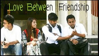 Love Between Friendship । New Bangla Shortfilm 2017 । ভালোবাসা । বন্ধুত্ব।