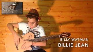 Billy Watman - Billie Jean - classical guitar cover loop pedal