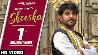 Sheesha (Full Song) Gulam Jugni | Rashalika | New Punjabi Song 2019 | White Hill Music