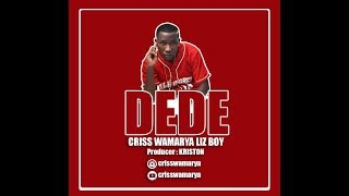 Criss Wamarya - Dede (Official Music Audio)