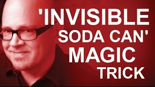 LEARN THE 'INVISIBLE' SODA CAN MAGIC TRICK