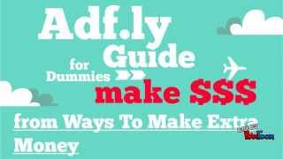 How to Use Adf.ly to Make Money (Adfly Earnings)