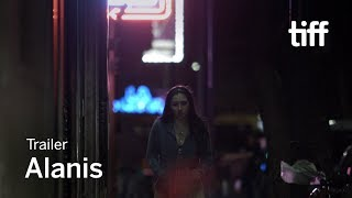 ALANIS Trailer | TIFF 2017