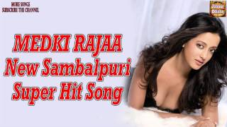 MEDKI RAJAA * Most Popular Odia, Sambalpuri (Oriya), Super Hit Song,  New Full Hd Video Song