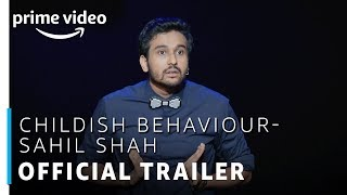 Childish Behaviour| Sahil Shah | Stand Up Comedy Special | Official Trailer | Amazon Prime Video