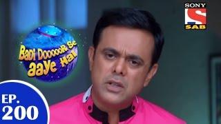 Badi Door Se Aaye Hain - बड़ी दूर से आये है - Episode 200 - 16th March 2015