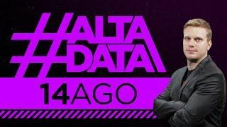 #AltaData | Todo lo que pasa, en un toque - Emisión 14/08/18