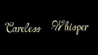 George Michael - Careless Whisper [Lyric Video]