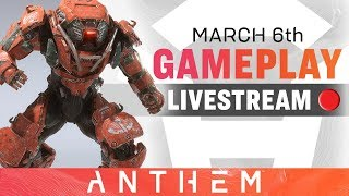Gameplay and Updates – Anthem Developer Livestream from March 6