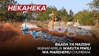HEKAHEKA: Baada ya mazishi wanafamilia wakuta mwili wa marehemu chumbani