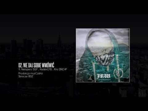 02.JRW - Nie daj sobie wmówić (ft.Nietoperz SGP,Kris DNCHP,RadekCAS) Scratch&Cuts BDZ Prod.Czaha