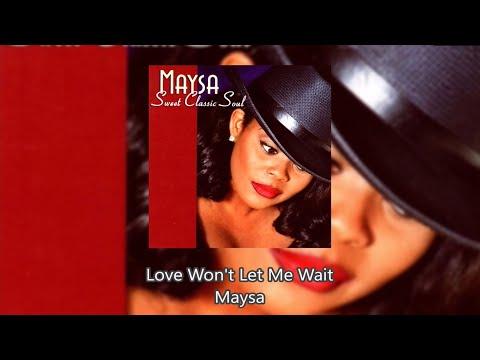 Love Won t Let Me Wait Maysa