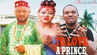 To Love A Prince Season 1 - 2016 Latest Nigerian Nollywood Movie