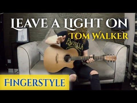 Tom Walker - Leave a Light On - Fingerstyle Guitar Cover