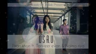 New Song  Osru অশ্রু   Piran khan ft  Tanveer Evan & Naima riya (STAiR)