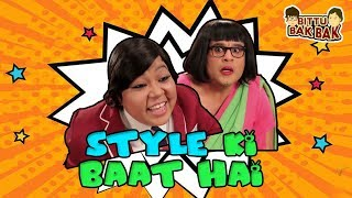 Style Ki Baat Hai | Bittu Bak Bak