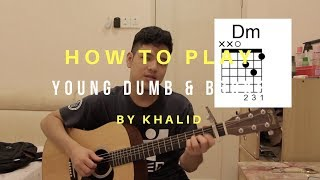 How To Play Young, Dumb & Broke - Khalid (Guitar Tutorial)