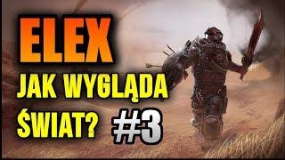 Zagrajmy w Elex [#03] - EKSPLORACJA, PUSTYNIA I ŚWIAT GRY (Gameplay PL)