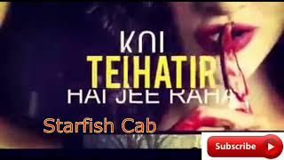 Batien ye kabhi na whatsapp status video !! Starfish Cab !!