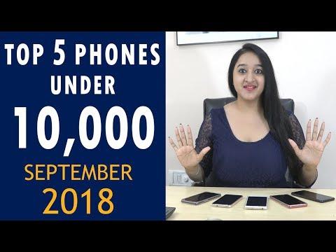 Top 5 Phones Under 10000 in September 2018