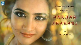 ANKHAN SHARABI || AMIKA SHAIL || CRESCENDO MUSIC || DANCE NUMBER
