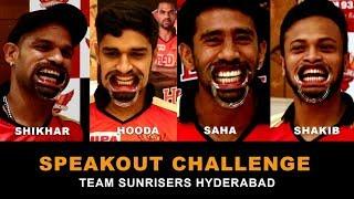 SpeakOut Challenge For Sunrisers Hyderabad | Shikhar Dhawan | Shakib Al Hasan | Saha | Hooda