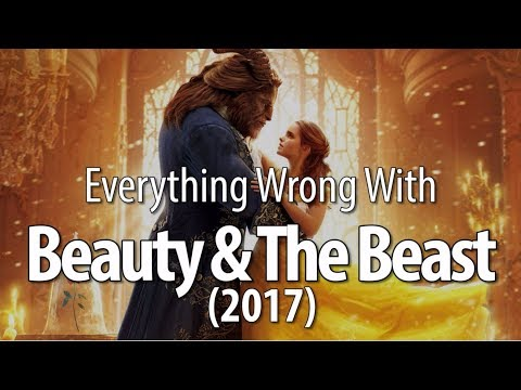 Everything Wrong With Beauty and the Beast 2017