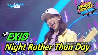 [HOT] EXID - Night Rather Than Day, 이엑스아이디 - 낮보다는 밤 Show Music core 20170429