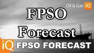 FPSO: The Global Forecast