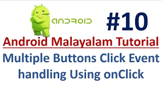 Android Studio Tutorial (Malayalam) - 10 - Handle Multiple Buttons Click Events using onClick Method