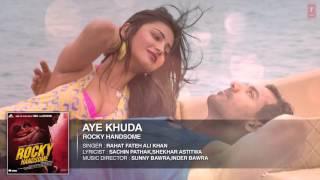 AYE KHUDA Full VIDEO SONG ¦ ROCKY HANDSOME ¦ John Abraham, Shruti Haasan ¦ Rahat Fateh Ali Khan