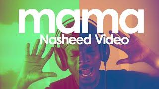 Rhamzan - MAMA (Nasheed Video)