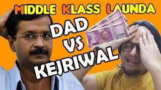 MKL - Middle Klass Launda - Dad Vs Kejriwal