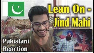 Pakistani Reaction on Jind Mahi - Lean on - Major Lazer - Vidya