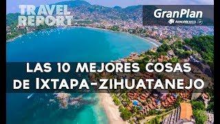 10 imperdibles de Ixtapa-Zihuatanejo