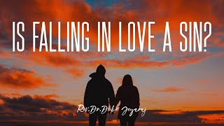 Is Falling In Love A Sin? Duke Jeyaraj answers from the Bible
