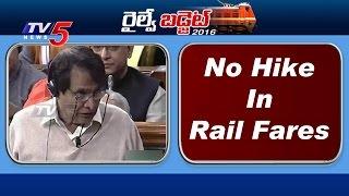 No Hike In Railway Fares | Railway Budget 2016 | Part -3 | TV5 News