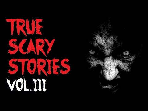 TRUE SCARY STORIES Ultimate Compilation Vol.3