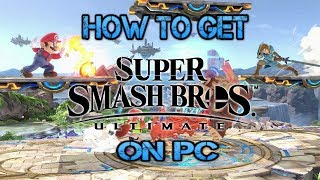How To Get Super Smash Bros Ultimate on PC 100% Free Working 2019!