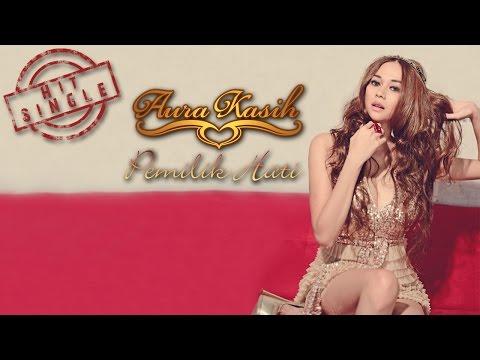 Aura Kasih - Pemilik Hati (Official Music Video)
