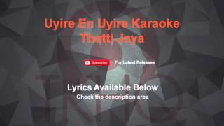 Uyire En Uyire Karaoke Thotti Jaya Karaoke