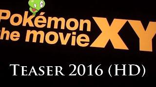 Pokémon The Movie XY 2016 : Teaser - New Pokémon ! (Film 19)