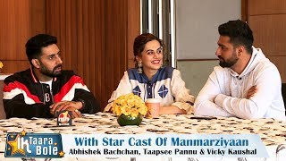 Manmarziyaan Star Cast On Ik Taara Bole    Abhishek Bachchan, Taapsee Pannu & Vicky Kaushal