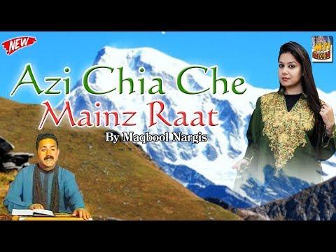 Azi Chia Che Mainz Raat {Kashmiri Song} By Maqbool Nargis
