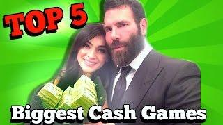 Top 5 Biggest Cash Games