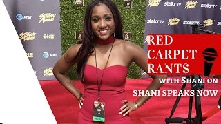 "ShaniSpeaksNow- Red Carpet Rants "" Backstage At The Stellar Awards!"""