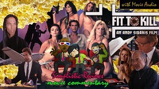 (Ep. 97): Fit To Kill - Movie Commentary (Movie Audio): January 2018
